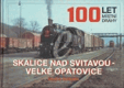 100 let místní dráhy Skalice nad Svitavou - Velké Opatovice