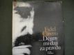 Fidel Castro... DÄ›jiny mi dajĂ za pravdu 1976