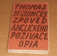 Thomas de Quincey: Zpověď anglického poživače opia