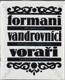 Formani, Vandrovníci, Voraři