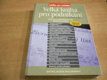 Velká kniha pro podnikání pro fyzické i právnické o