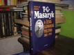 T. G. Masaryk a česká a slovanská politika