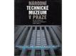 Národní technické muzeum v Praze : historie, současnost, sbírky