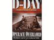 D-Day - operace Overlord : od přípravy po osvobození Paříže