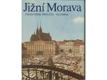 Jižní Morava = Južnaja Moravija = Südmähren = South Moravia : [Fot. publikace]