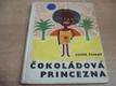 Čokoládová princezna a jiné pohádky školní a před