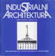 Industriální architektura. Nevyužité dědictví