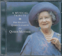 A MUSICAL TRIBUTE, HER MAJESTATIC QUEEN ELIZABETH THE QUEEN MOTHER
