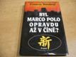 Byl Marco Polo opravdu až v Číně?