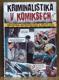 Kriminalistika v komiksech  Balistika, antropologie a místo činu