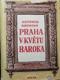 PRAHA V KVĚTU BAROKA 1700-1718