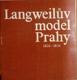 Průvodce po Langweilově modelu Prahy (Langweilův model Prahy 1826-1834)