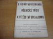 S jednotnou stranou dělnické třídy k vítězství socialismu