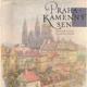 Praha – Kamenný sen