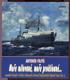 Moře milované, moře proklínané... (Vzpomínky jednoho z prvních poválečných kapitánů československé námořní plavby)