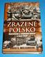 Zrazené Polsko - Nacistická a sovětská invaze v roce 1939