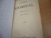 Kriminál. Prožito: 1916. Psáno: 1917-18