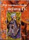 Dvě tajemství krále Václava IV.