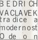 Bedřich Václavek - Tradice a modernost