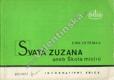 Svatá Zuzana aneb Škola mistrů