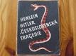 Henlein-Hitler a Československá tragedie