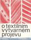 O textilním výtvarném projevu (Kybal)