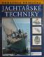 Obrazová příručka Jachtařské techniky, Základní dovednosti a rady profesionálů