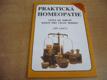 Praktická homeopatie. Cesta ke zdraví. Rádce pro ce