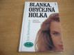 Blanka, obyčejná holka 1. Dívčí román