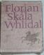 Florian Miroslav, Skála Ivan, Vyhlídal Oldřich