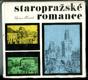 Staropražské romance (Čtení o tom, jak se žilo před sto lety)