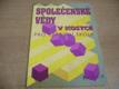 Společenské vědy v kostce pro střední školy (2