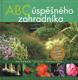 ABC úspěšného zahradníka
