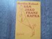 Sám jako Franz Kafka