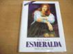 Esmeralda. Příběh rodiny Peňarealů nová