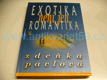 Exotika není jen romantika