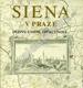 Siena v Praze: Dějiny, umění, společnost...