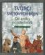Tvůrci světových dějin od antiky po středověk