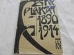 Český plakát 1890-1914 : katalog výstavy pořádané v Praze ve výstavním sále Uměleckoprůmyslovým muzeem v prosinci 1971-únoru 1972