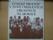 Etnické procesy v nově osídlených oblastech na Moravě