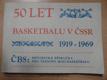 50 let basketbalu v ČSSR 1919-1969 (ČBS: Metodická příručka pro trénink mini basketbalu)