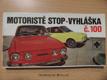 Motoristé stop - vyhláška č. 100 Vyhláška č. 10