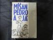 Míšan, Pedro a já
