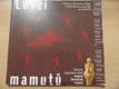 Lovci mamutů - Kdo nelovil, nepřežil! : Výstava v Národním muzeu o době, kterou pamatuje už málokdo!