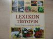 Lexikon těstovin : historie, příprava a podávání, recepty