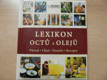 Lexikon octů a olejů : původ, chuť, použití, recepty