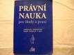 PRÁVNÍ NAUKA PRO ŠKOLY A PRAXI 2004