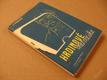 HRDINOVÉ OKAMŽIKU MONOLOGY ČESKÝCH HERCŮ 1948