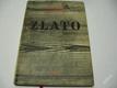 ZLATO / PŘÍBĚH GEN. SUTERA CENDRARS BLAISE 1964