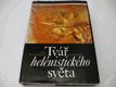 TVÁŘ HELÉNISTICKÉHO SVĚTA ŠWIDERKOWÁ ANNA 1983